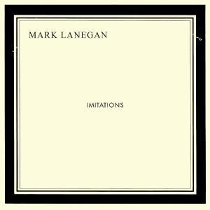 Mark Lanegan: Imitations